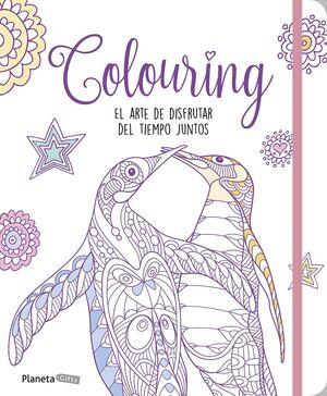 COLOURING: EL ARTE DE DISFRUTAR DEL TIEMPO JUNTOS