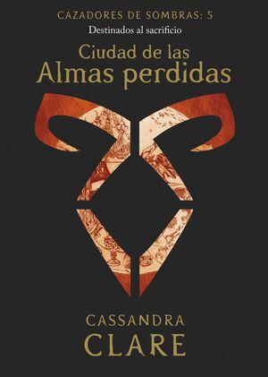 CAZADORES DE SOMBRAS 5 CIUDAD DE LAS ALMAS PERDIDA