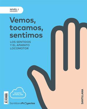NIVEL I PRI VEMOS, TOCAMOS, SENTIMOS....LOS SENTIDOS Y EL APARATO LOCOMOTOR