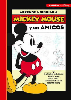 APRENDE A DIBUJAR A MICKEY MOUSE Y SUS AMIGOS (CREA, JUEGA Y APRENDE CON DISNEY)