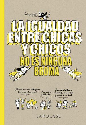 LA IGUALDAD ENTRE CHICAS Y CHICOS NO ES NINGUNA BR