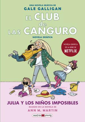 EL CLUB DE LAS CANGURO. JULIA Y LOS NIÑOS IMPOSIBL