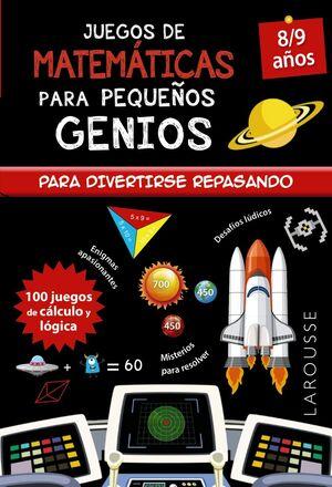 JUEGOS DE MATEMATICAS PARA PEQUEÑOS GENIOS 8-9 AÑO