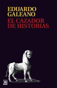 EL CAZADOR DE HISTORIAS (RÚSTICA)