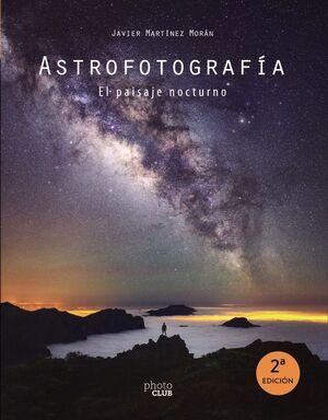 ASTROFOTOGRAFIA EL PAISAJE NOCTURNO