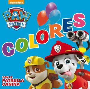 COLORES CON LA PATRULLA CANINA (PAW PATROL  PATRULLA CANINA. PEQUEÑAS MANITAS)