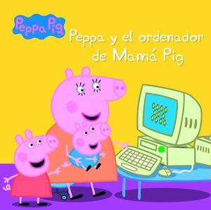 PEPPA Y EL ORDENADOR DE MAMÁ PIG (PEPPA PIG. PRIMERAS LECTURAS)