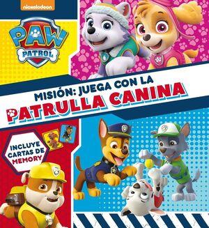 MISIÓN: JUEGA CON LA PATRULLA CANINA (PAW PATROL  PATRULLA CANINA. LIBRO REGALO
