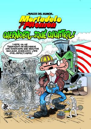 MORTADELO Y FILEMÓN. CHERNOBIL... ¡QUÉ CUCHITRIL! (MAGOS DEL HUMOR 141)