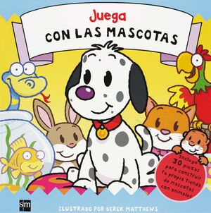 JUEGA CON LAS MASCOTAS