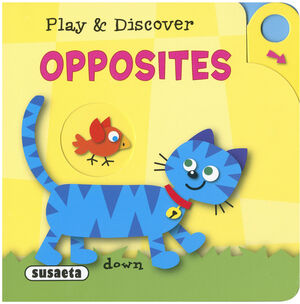 OPPOSITES (PLAY AND DISCOVER) S2716003