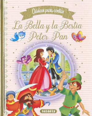 CLASICOS PARA CONTAR - LA BELLA Y LA BESTIA ; PETER PAN