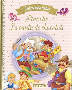 CLASICOS PARA CONTAR - PINOCHO ; LA CASITA DE CHOCOLATE