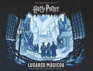 HARRY POTTER LUGARES MAGICOS UN ALBUM DE ESCENAS D