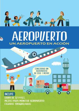 AEROPUERTO: UN AEROPUERTO EN ACCIÓN
