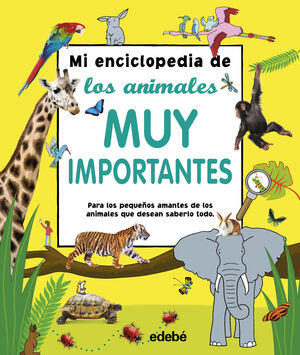 MI ENCICLOPEDIA DE LOS ANIMALES MUY IMPORTANTES