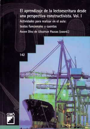 EL APRENDIZAJE DE LA LECTOESCRITURA DESDE UNA PERSPECTIVA CONSTRUCTIVISTA. VOL.