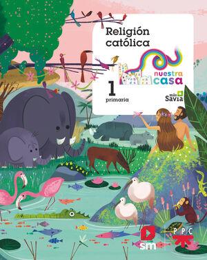 RELIGIÓN CATÓLICA. 1 PRIMARIA. NUESTRA CASA