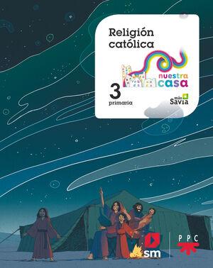 RELIGIÓN CATÓLICA. 3 PRIMARIA. NUESTRA CASA