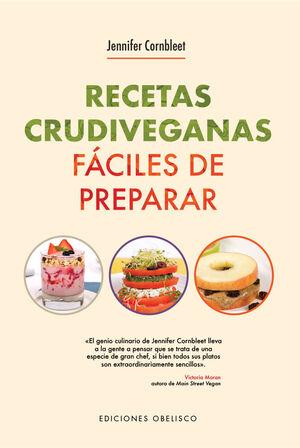 RECETAS CRUDIVEGANAS FÁCILES DE PREPARAR PARA 1 O 2 RACIONES