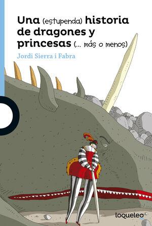 UNA (ESTUPENDA) HISTORIA DE DRAGONES Y PRINCESAS (MÁS O MENOS)