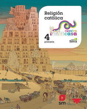RELIGION CATOLICA. 4 EP NUESTRA CASA