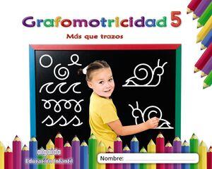 GRAFOMOTRICIDAD 5. MÁS QUE TRAZOS