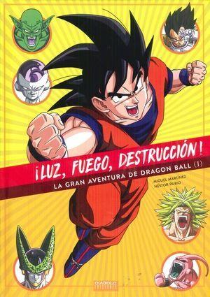 ¡LUZ, FUEGO, DESTRUCCION! LA GRAN AVENTURA DE DRAGON BALL