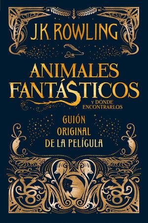 ANIMALES FANTÁSTICOS Y DÓNDE ENCONTRARLOS. GUION ORIGINAL DE LA PELÍCULA
