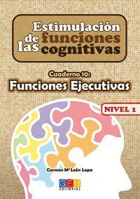 ESTIMULACIÓN DE LAS FUNCIONES COGNITIVAS NIVEL 1 FUNCIONES EJECUTIVAS
