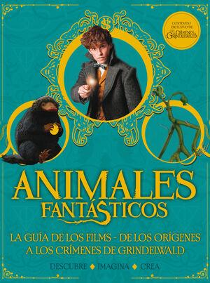 ANIMALES FANTASTICOS - LOS CRIMENES DE GRINDELWALD GUIA